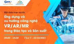 """Hội thảo """"Ứng dụng và xu hướng công nghệ VR/AR/MR trong đào tạo và sản xuất"""""""